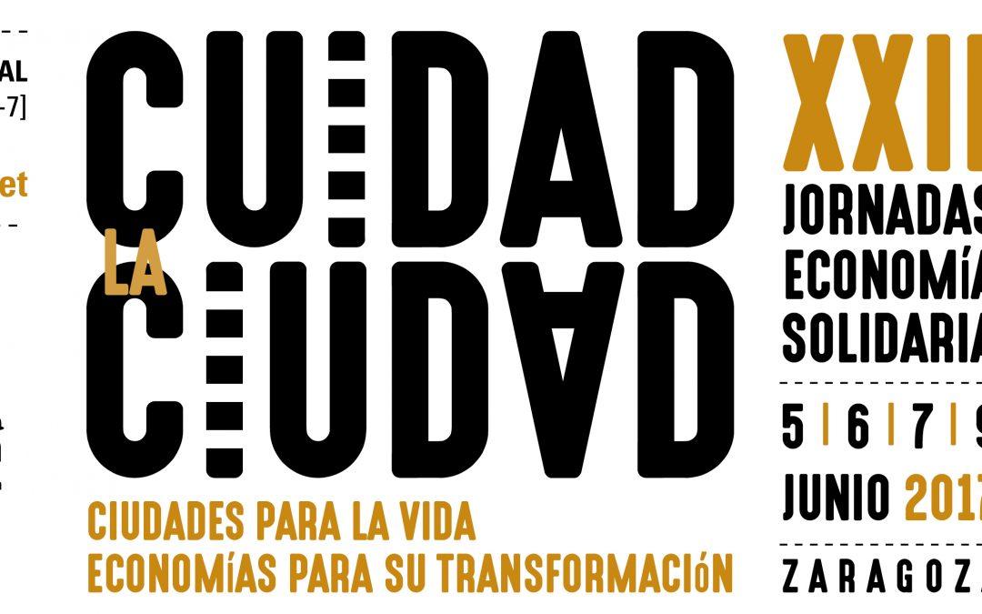 CUIDAD la CIUDAD: Ciudades para la vida, economías para su transformación. XXII Jornadas de Economía Solidaria