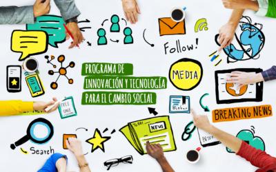 En marcha el Programa de Innovación y Tecnología para el Cambio Social
