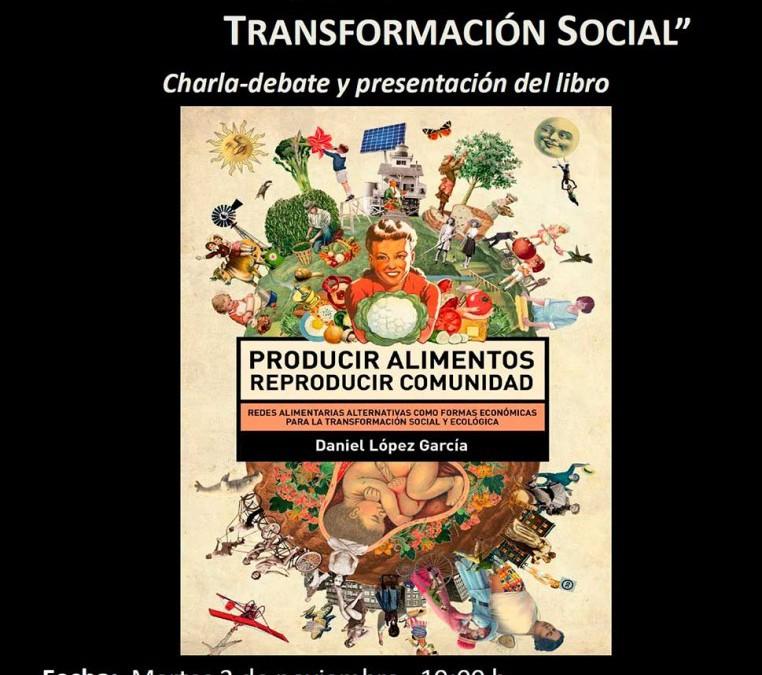 """Charla debate y presentación del libro """"Agricultura, alimentación y transformación social"""""""
