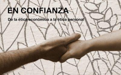 EN CONFIANZA. De la ética económica a la ética personal