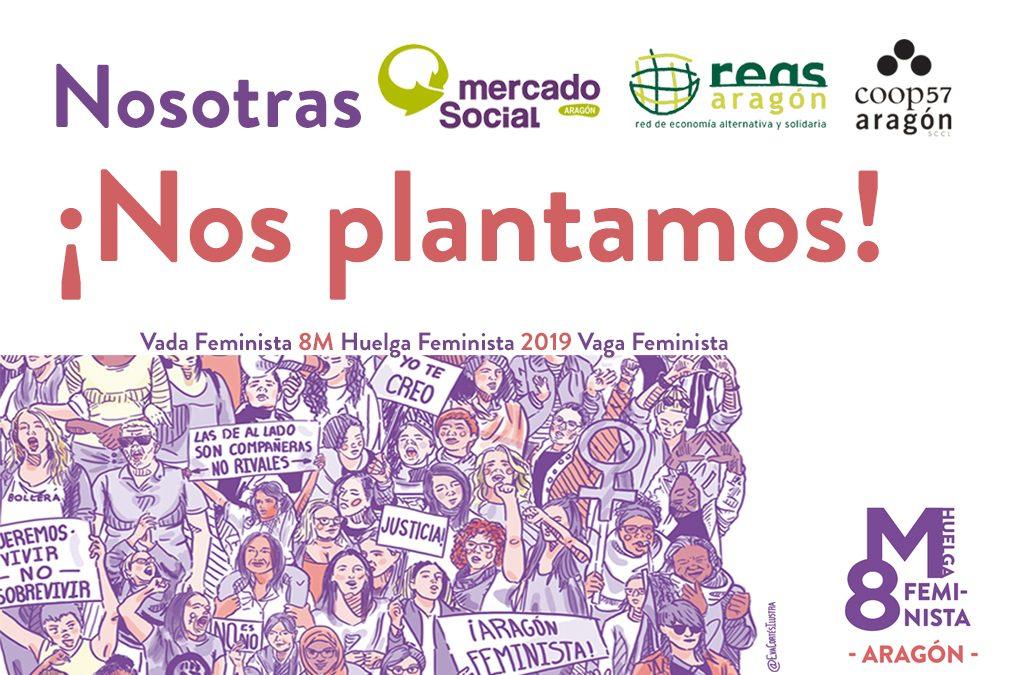 La ESS aragonesa apoya la Huelga del 8m: NOSOTRAS ¡NOS PLANTAMOS!