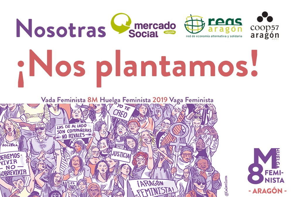 La ESS aragonesa apoya la Huelga del 8m: NOSOTRAS Â¡NOS PLANTAMOS!