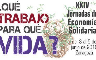 XXIV Jornadas de Economía Solidaria ¿QUÉ TRABAJO PARA QUÉ VIDA?